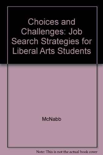 9781889688022: Choices and Challenges: Job Search Strategies for Liberal Arts Students