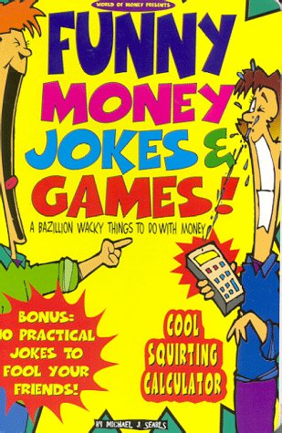 9781889692005: Funny Money Jokes & Games: A Bazillion Wacky Things to Do With Money