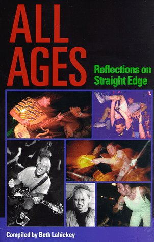 All Ages: Reflections on Straight Edge - Lahickey, Beth
