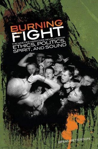 9781889703022: Burning Fight: The Nineties Hardcore Revolution in Ethics, Politics, Spirit, and Sound