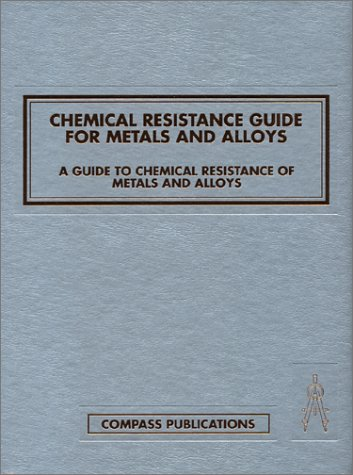 Chemical Resistance Guide for Metals & Alloys: Pruett, Kenneth