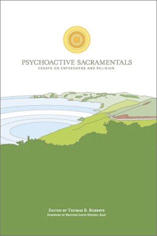 9781889725024: Psychoactive Sacramentals: Essays on Entheogens and Religion (The CSP Entheogen Project Series, 3)