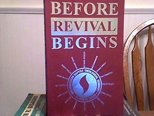 Before Revival Begins: The Preacher's Preparation for: Hemphill, Kenneth S.;