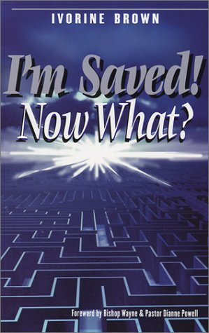 9781889732152: I'm Saved! Now What?