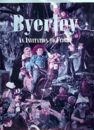 Byerley An Invitation to Flight- The Oil Paintings of Bob Byerley: Bob Byerley