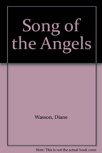Song of the Angels: Wasson, Diane