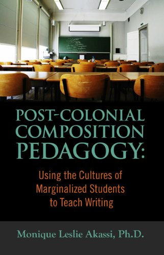9781889743912: Post-Colonial Composition Pedagogy: Using the Cultures of Marginalized Students to Teach Writing