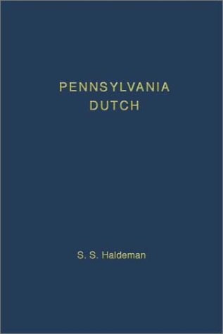 9781889758558: Pennsylvania Dutch: A Dialect of South German With an Infusion of English