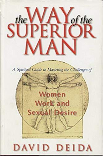 9781889762104: The Way of the Superior Man : A Spiritual Guide to Mastering the Challenges of Women, Work, and Sexual Desire