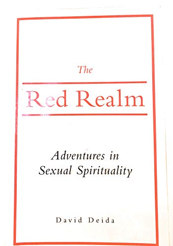 The Red Realm Adventures in Sexual Spirituality: David Deida