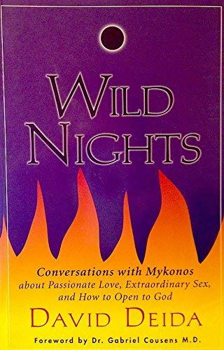 9781889762166: Wild Nights: Conversations with Mykonos about Passionate Love, Extraordinary sex, and How to Open to God