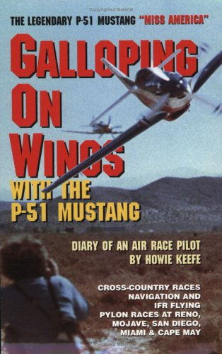 9781889776019: Galloping on Wings in the P-51 Mustang