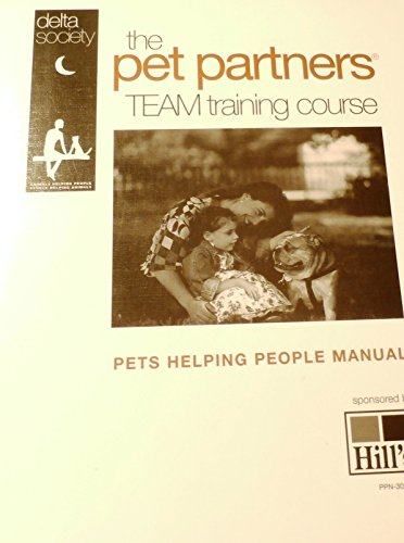 9781889785080: The Pet Partners Team Training Course: A Delta Society program for animal-assisted activities and therapy