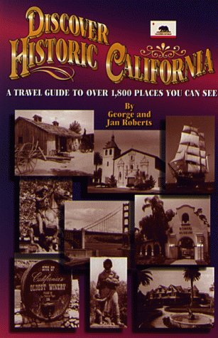 9781889786032: Discover Historic California: A Travel Guide to over 1,800 Places You Can See