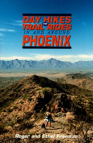 9781889786100: Day Hikes and Trail Rides in and Around Phoenix