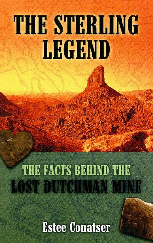 9781889786230: The Sterling Legend: The Facts Behind the Lost Dutchman Mine