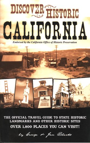 9781889786292: Discover Historic California: The Official Travel Guide to State Historic Landmarks and Other Historic Sites