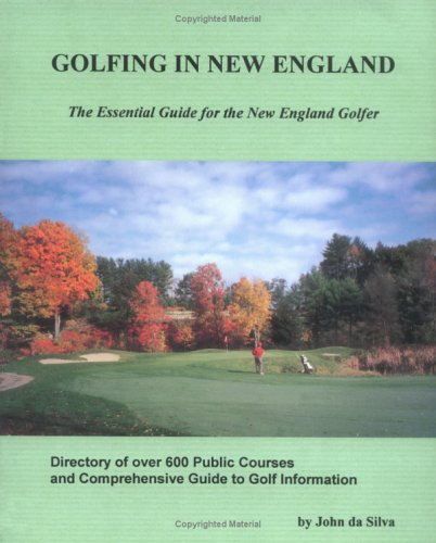 9781889787008: Golfing in New England: The Essential Guide for the New England Golfer