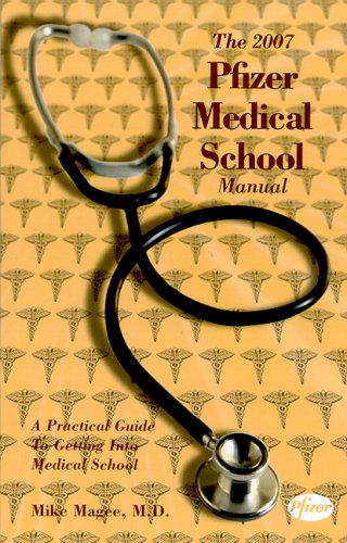 The 2007 Pfizer Medical School Manual: MD