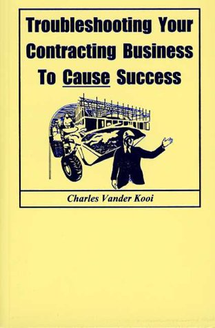 Troubleshooting Your Contracting Business to Cause Success: Charles Vander Kooi