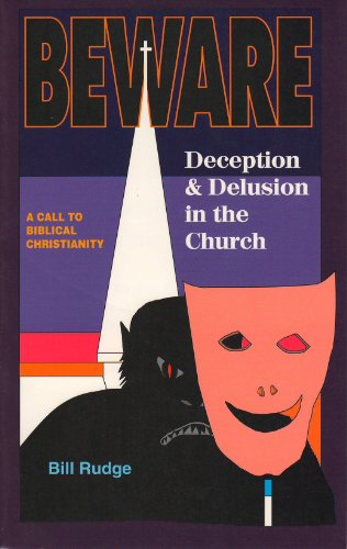 Beware. Deception and Delusion in the Church