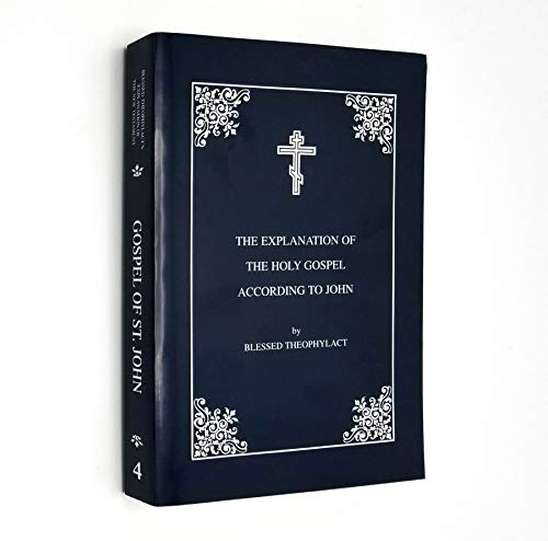 9781889814094: The Explanation of the Holy Gospel According to John