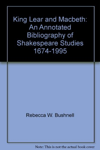 King Lear and Macbeth: An Annotated Bibliography