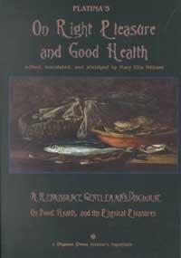Platina's on Right Pleasure and Good Health: Platina, Milham, Mary