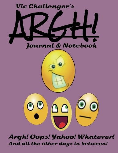 9781889823546: Vic Challenger's ARGH! Journal and Notebook