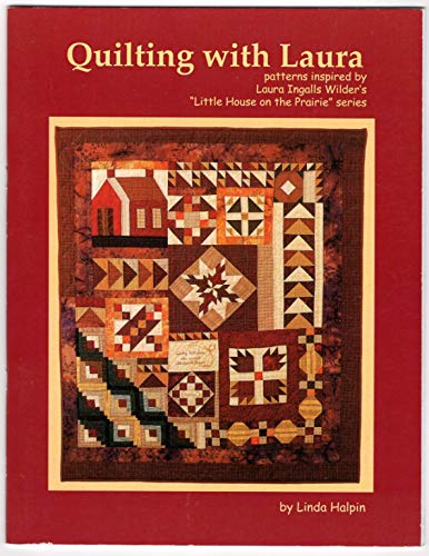 Quilting with Laura: Patterns Inspired by the: Halpin, Linda