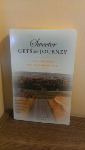 Sweeter Gets the Journey (The Life of: Jeanne Wilber