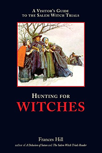 9781889833309: Hunting for Witches: A Visitor's Guide to the Salem Witch Trials