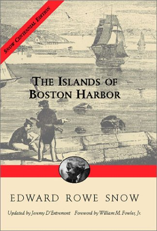 9781889833439: The Islands of Boston Harbor (Snow Centennial Editions)
