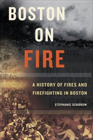 Boston on Fire (Hardcover): Schorow, Stephanie