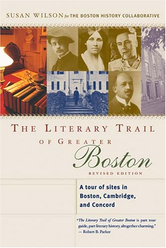 9781889833675: The Literary Trail of Greater Boston: A Tour of Sites in Boston, Cambridge, and Concord, Revised Edition