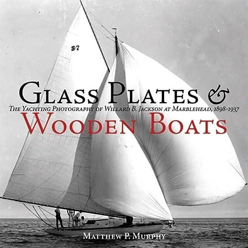 Glass Plates and Wooden Boats: Murphy, Matthew