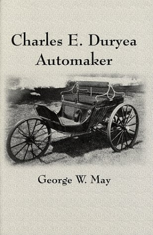 Charles E. Duryea: Automaker: May, George W.