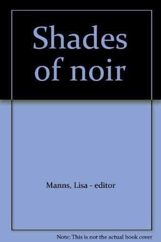 Shades of noir: Manns, Lisa -