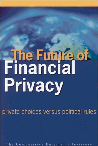 The Future of Financial Privacy: Private choices versus political rules