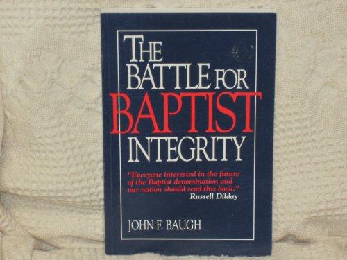 9781889872001: The Battle for Baptist Integrity