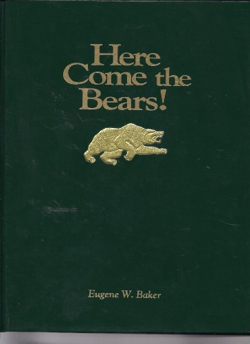Here Come the Bears: the Story of: Baker, Eugene W.