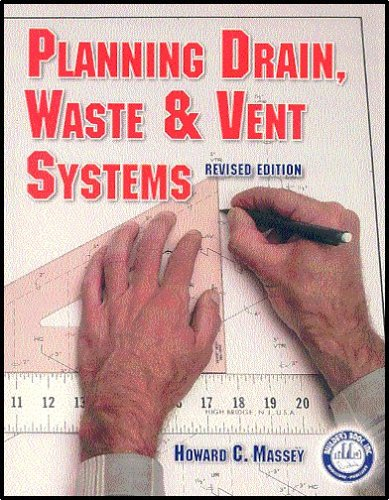 Planning Drain, Waste & Vent Systems: Howard C. Massey