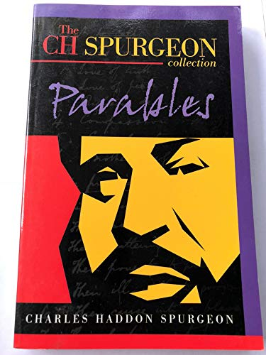 Parables (Spurgeon Collection) (1889893188) by Spurgeon, Charles Haddon; Spurgeon, C. H.