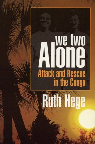 9781889893228: We Two Alone: Attack and Rescue in the Congo
