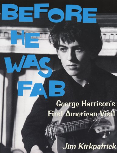 9781889899053: Before He Was Fab: George Harrison's First American Visit