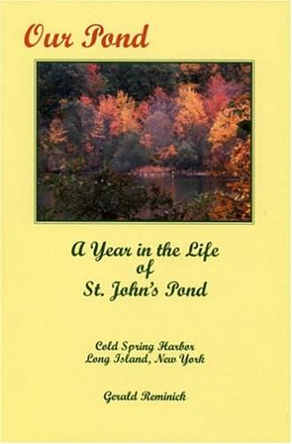 Our Pond: A Year in the Life of St. John's Pond: Gerald Reminick