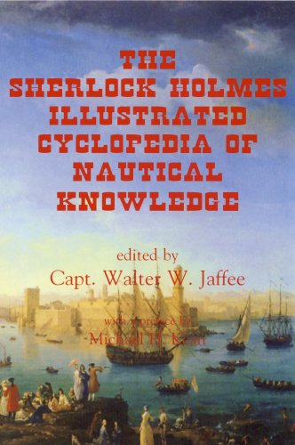 The Sherlock Holmes Illustrated Cyclopedia of Nautical Knowledge: Capt. Walter W. Jaffee