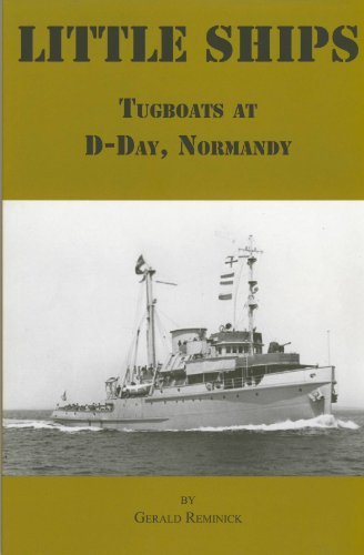 Little Ships: Tugboats at D-Day, Normandy: Reminick, Gerald