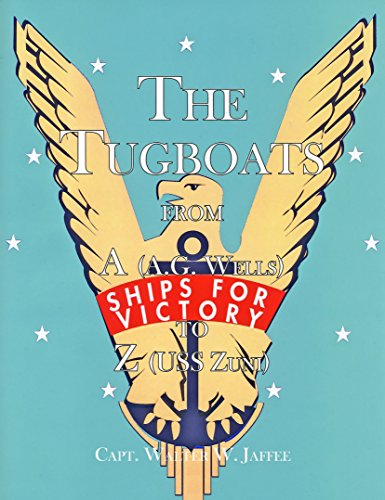 9781889901572: The Tugboats From A(A.G. Wells) to Z(USS Zuni)