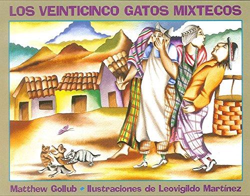 Los Veinticinco Gatos Mixtecos = The Twenty-Five Mixtec Cats (Spanish Edition): Gollub, Matthew W.